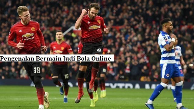 Pengenalan Bermain Judi Bola Online