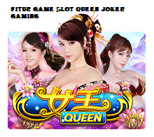 Fitur Game Slot Queen Joker Gaming